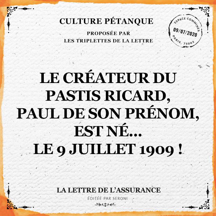 Le créateur du pastis Ricard, Paul de son prénom, est né... le 9 juillet 1909 !